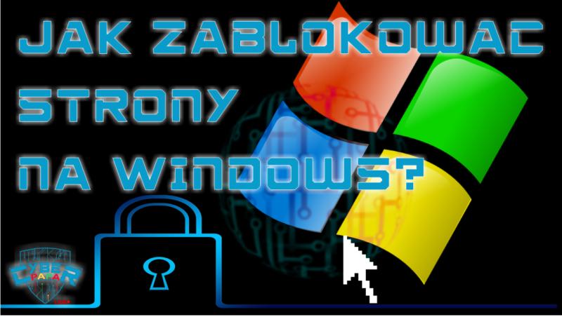 Jak blokować strony na Windows?